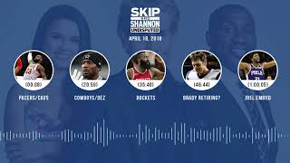 UNDISPUTED Audio Podcast (4.18.18) with Skip Bayless, Shannon Sharpe, Joy Taylor | UNDISPUTED