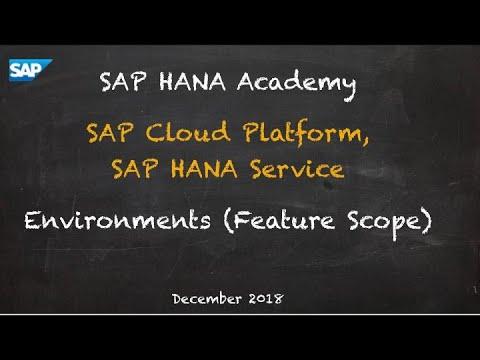 [2018] SAP HANA Service,  Environments (Feature Scope) - SAP HANA Academy