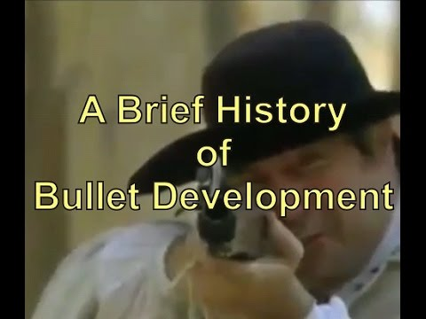 A Brief History of Bullet Development