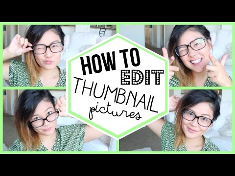 How To Edit Thumbnails For Youtube
