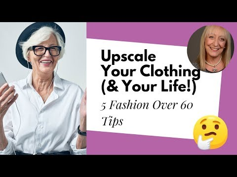 Fashion After 50: 5 Secrets for Upscaling Your Clothing - Save Money and Have Fun!