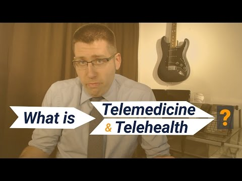 What is Telemedicine and Telehealth?