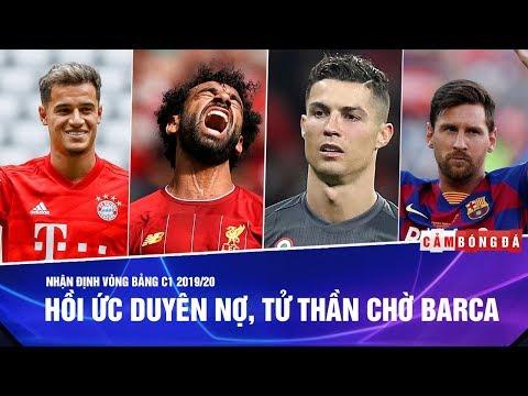 Nhận định vòng bảng C1 2019/20 | Hồi ức duyên nợ, tử thần chờ Barca
