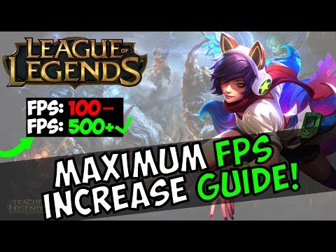 🎮LEAGUE OF LEGENDS MAXIMUM FPS GUIDE [SEASON 8][2018]
