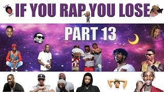 If You Rap You Lose (Part 13) 🌙