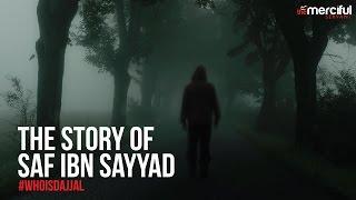 Story of Saf Ibn Sayyad #WHOISDAJJAL