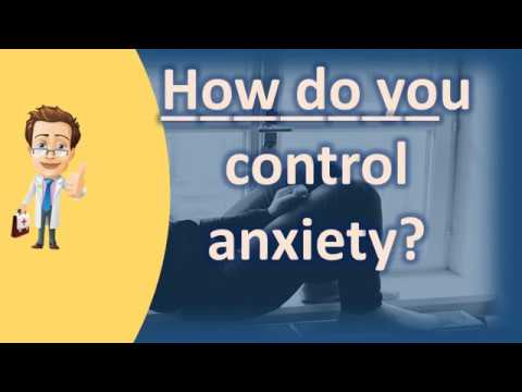 How do you control anxiety ? | Health FAQ Channel
