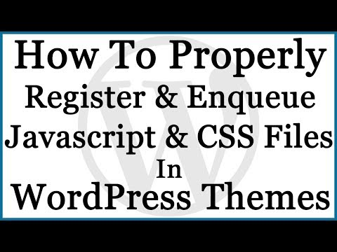 How To Include CSS & JavaScript in WordPress Theme with WP Register & Enqueue Script & Style