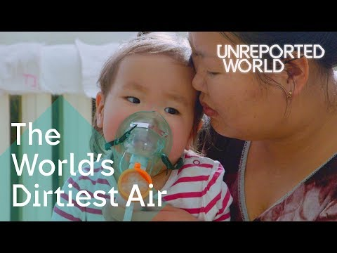 Dying to breathe: Mongolia's polluted air   Unreported World,