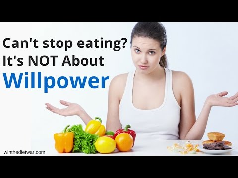 Can't Stop Eating?  It's Not About Willpower!  Stop Dieting & Lose Weight!