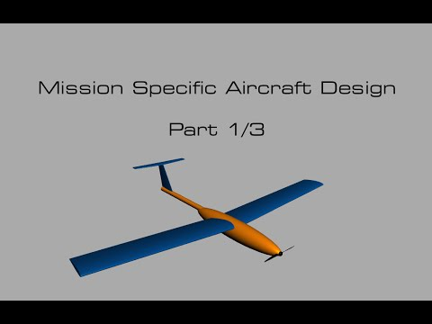 Mission-Specific Aircraft Design (Part 1)