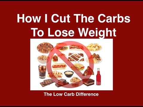 How I Cut The Carbs To Lose Weight