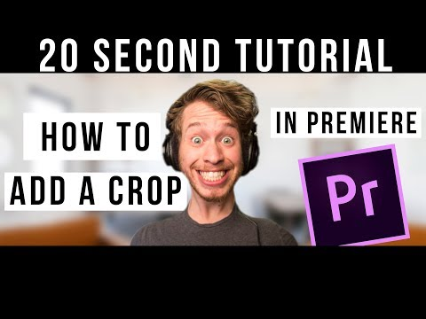How To Crop Video In Premiere Pro - 20 second Premiere Pro Tutorial