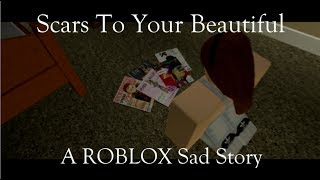 03 51 Scars To Your Beautiful A Roblox