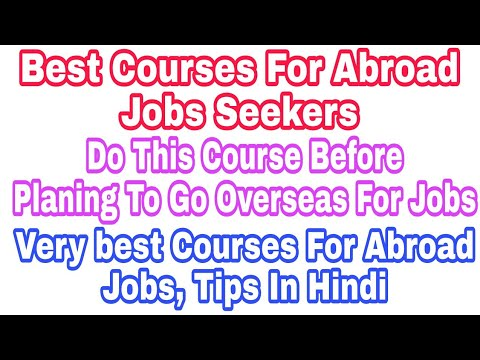 Very best Courses For Abroad Jobs Seekers, Done Before Plan To Go Overseas For Work, Tips In Hindi