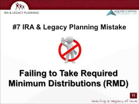 IRA and Legacy Planning Mistake # 7 Avoid a 50% Tax Penalty and Take Your RMD