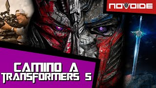 Camino a Transformers 5: The Last Knight - Parte 1