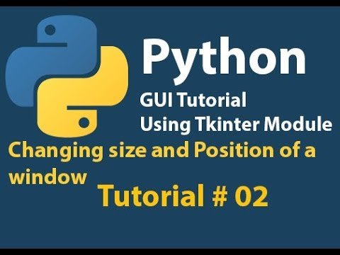 Python GUI Tutorial: Changing size and position tutorial of Tkinter Window Tutorial# 2