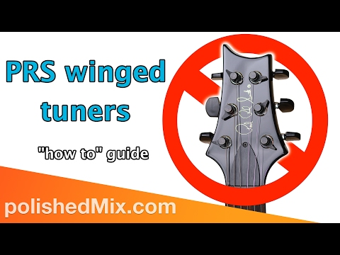 PRS winged tuners - why you're doing it wrong