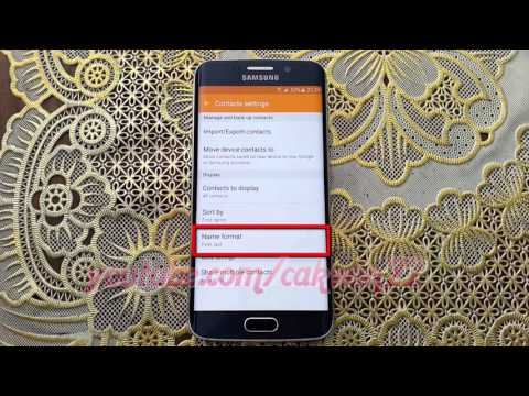 How to Change Name format in contacts Samsung Galaxy S6 or S6 Edge