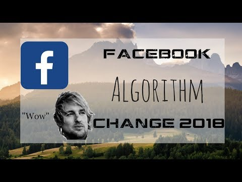 Facebook Ads Algorithm Change 2018 | No More Asking For Likes, Comments, or Shares??!