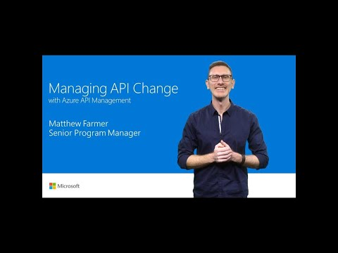 Manage change in your APIs with Azure API Management | T118