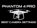 BEST CAMERA SETTINGS FOR THE DJI PHANTOM 4 PRO DRONE