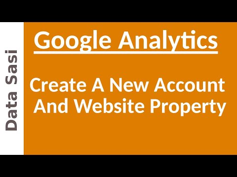 How To Create A New Google Analytics Account And Website Property?