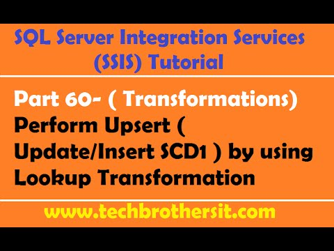 SSIS Tutorial Part 60-Perform Upsert  (Update/Insert  SCD1) by Lookup Transformation in SSIS Package