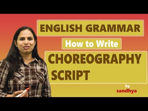 HOW TO WRITE CHOREOGRAPHY SCRIPT || MY GRAMMAR PAGES