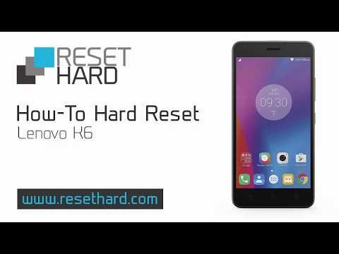 How to Hard Reset Lenovo K6