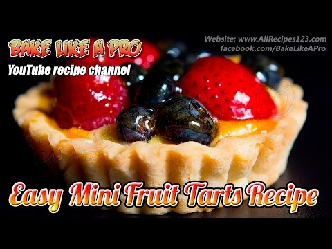 Easy Mini Fruit Tarts Recipe By BakeLikeAPro