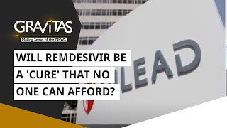 Gravitas: Will remdesivir be a 'cure' that no one can afford?