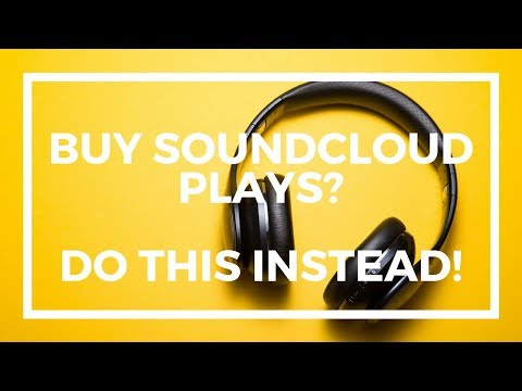 Buy Soundcloud Plays ? do this instead