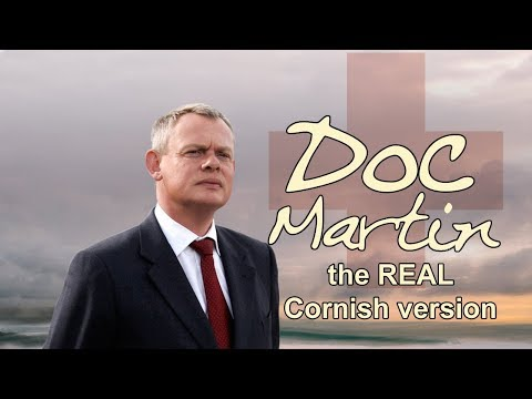 Doc Martin the REAL Cornish version