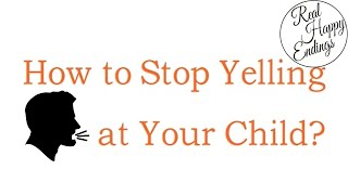 How to Stop Yelling at Your Child - Peaceful Parent Happy Kids, Dr. Laura Markham (Summary Part 1/3)