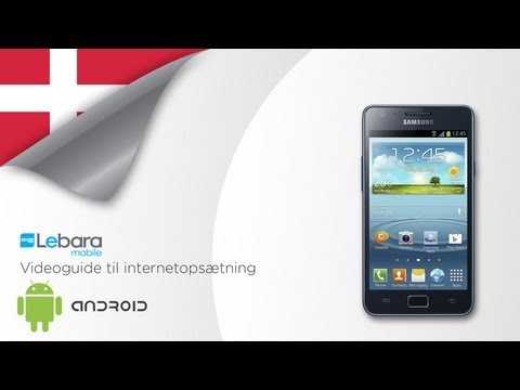 Sådan installeres mobilt internet/MMS - opsætning til Android - Lebara SIM