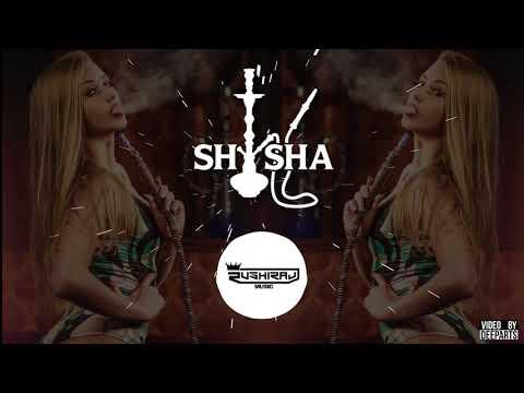 'SHISHA' ( ORIGINAL MIX ) | RUSHIRAJ | EDM | 2018