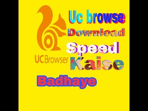 HOW TO INCREASE UC BROWSER DOWNLOADING SPEED