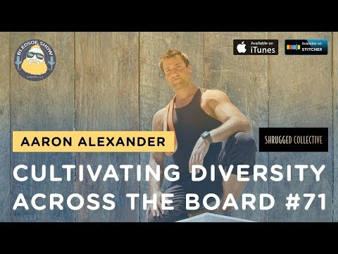 The Bledsoe Show w/ Aaron Alexander — Cultivating Diversity Across the Board — 71