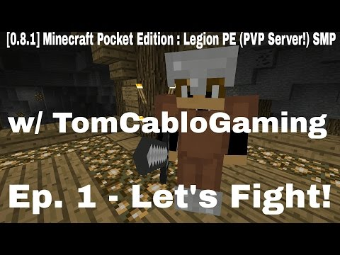 [0.8.1] Minecraft Pocket Edition : SMP Let's Play - Legion PE w/ Tom Ep. 1 - Let's Fight