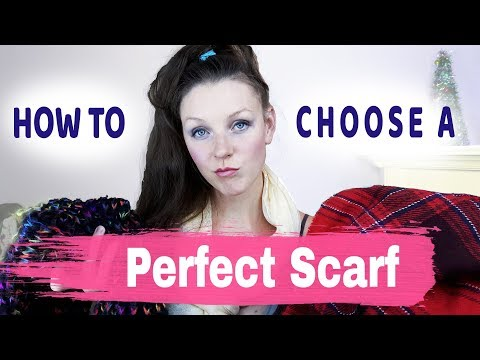 How to Choose a PERFECT SCARF