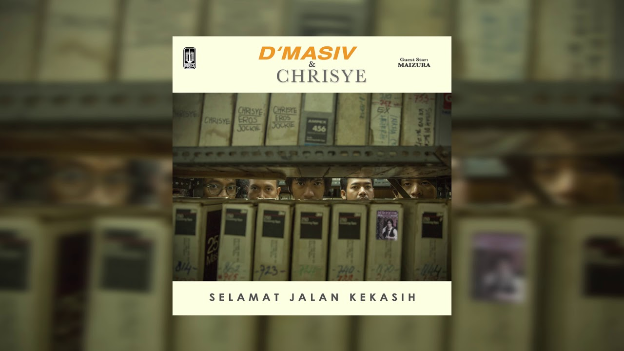 Download D'MASIV & Chrisye - Selamat Jalan Kekasih (with Maizura) MP3 Gratis