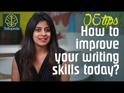 Skillopedia - 5 tips to improve your writing skills today - Improve your communication skills