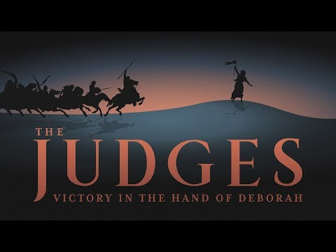 The Judges: Victory in the Hand of Deborah