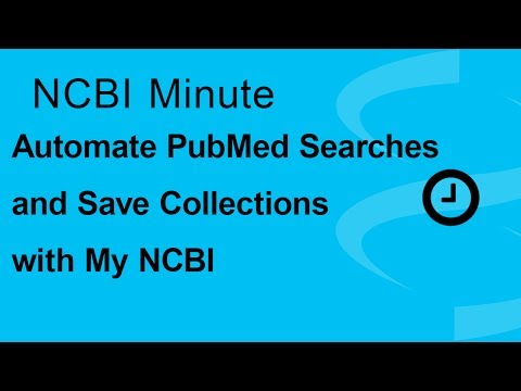NCBI Minute: Automate PubMed Searches & Save Citation Collections with My NCBI