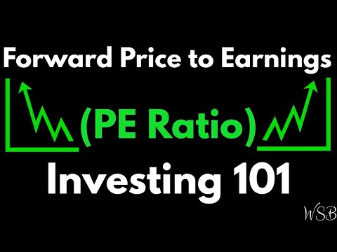 Forward Price to Earnings (PE Ratio) - Investing 101