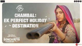 Sonchiriya   Chambal: Ek Perfect Holiday Destination   Aake Toh Dikhao   Bhumi P   1st March 2019