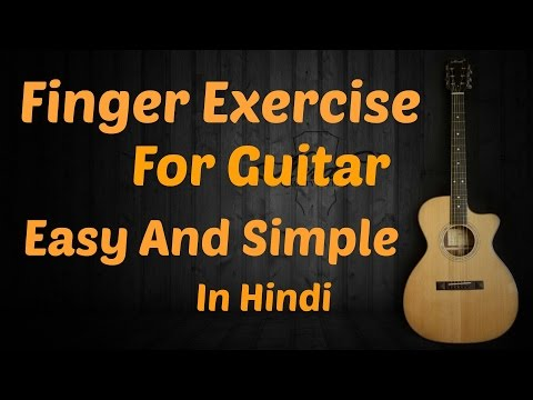 Guitar Finger Exercise | Guitar Lesson For Beginners | Easy & Simple | Hindi