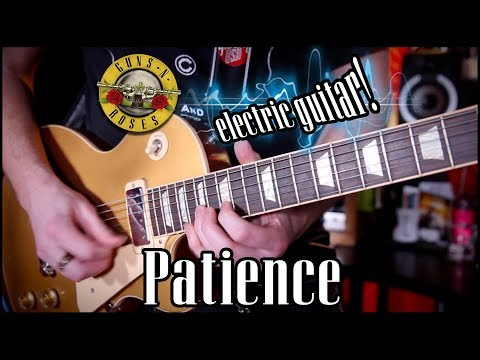 What if Patience by GNR was on ELECTRIC GUITAR?!